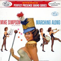 "Marching Along Simpson, Mark and Orchestra Mercury PPS 6018 1961 ""Grab your stick, beat it and blow."" Music guaranteed to strike up your band. Thanks to Mike Simpson for another great album cover. Cover Art, Lp Cover, Vinyl Cover, Easy Listening, Vinyl Cd, Vinyl Records, Greatest Album Covers, Mercury Records, Bad Album"