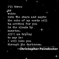 I will love you through the darkness. Poindexter