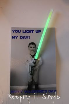 Keeping it simple: Star wars Valentine.  Use glow stick for a light saber!