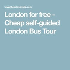 London for free - Cheap self-guided London Bus Tour