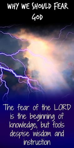 The Fear Of The Lord Is The Beginning of Knowledge. And This is Why We Should Fear God. Christianity Christian advice