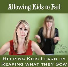 Learn from Experience: Allowing Kids to Fail Sometimes so they learn valuable lessons!