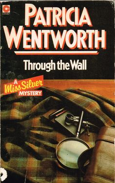 Through the Wall (1950) by Patricia Wentworth. This detective novel is worth reading for the interesting characters, both the good people and the bad people. And two romances, one sensible and one not. Finished 30th Mar 2014, have read several times.