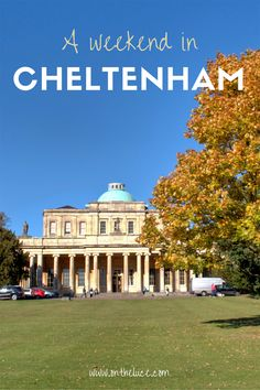 How to spend a weekend in Cheltenham, England, with tips on what to see, do, eat and drink on a 48-hour escape to this historic spa city.