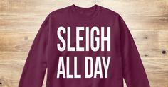 Mytherapistsays   Sleigh All Day Holiday Sweatshirt   Teespring