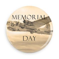 Funny Buttons - Custom Buttons - Promotional Badges - Memorial Day Holiday Pins - Wacky Buttons - Memorial day airplane