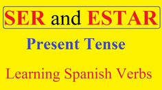 SER y ESTAR, Present Tense (Learning Spanish Verbs) #learningSpanish #teachingyourselfspanish #Spanish  http://www.learningspanishya.com