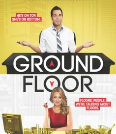 Ground Floor.. with Skylar Astin from Pitch Perfect and from the directors of Cougar Town!! This show is destined to be amazingg!!! Can't wait!