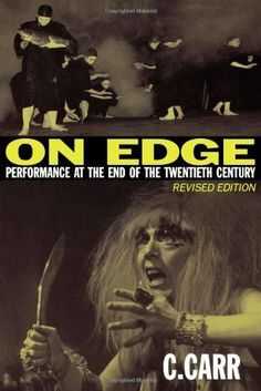 On Edge: Performance at the End of the Twentieth Century by C. Carr, http://www.amazon.com/dp/0819568880/ref=cm_sw_r_pi_dp_5-NGrb0RKD7B7