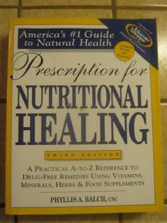 Prescription for Nutritional Healing - try to find one of the original versions of the book...before Ms. Balch was forced to filter things like nutritional cures for cancer