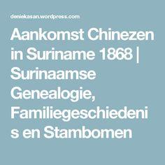 Aankomst Chinezen in Suriname 1868 | Surinaamse Genealogie, Familiegeschiedenis en Stambomen