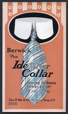 """Geo. P. Ide & Co., Collar Advertising Flier, 1914 via The Well-Dressed Gent """"Voicing Fashions Latest Edict"""""""
