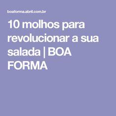10 molhos para revolucionar a sua salada   BOA FORMA