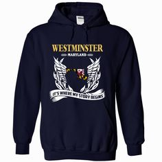 Westminster- Maryland Its Where My Story Begins!, Order HERE ==> https://www.sunfrog.com/LifeStyle/Westminster-Maryland-Its-Where-My-Story-Begins-4941-NavyBlue-Hoodie.html?89701, Please tag & share with your friends who would love it , #christmasgifts #renegadelife #superbowl