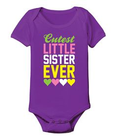 Look at this Purple 'Cutest Little Sister Ever' Bodysuit - Infant on #zulily today!