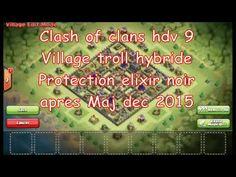 Clash of clans hdv 9, Village troll hybride Protection elixir noir apres...
