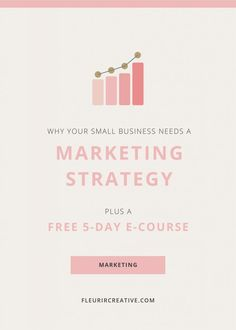 Why Your Small Business Needs A Marketing Strategy + FREE 5-day e-course