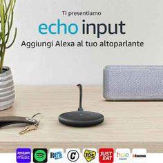 8132ee59547e4f (Amazon Echo Input) Il dispositivo per usare Alexa con qualsiasi  altoparlante