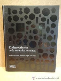 EL DESCOBRIMENT DE LA CERÀMICA CATALANA A LES COL·LECCIONS PRIVADES. SEGLES XIV-XVIII. NUEVO