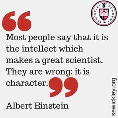 Most people say that it is the intellect which makes a great scientist. They are wrong: it is character. ~Albert Einstein #indyschool #character #pittsburgh