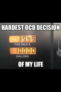 OCD - there have been times in my life when I have been faced with this decision! LOL