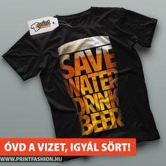 431c7e2776 ÓVD A VIZET, IGYÁL SÖRT - Egyedi sörös póló, természetvédőknek! :) WEBSHOP