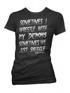 Aesop Originals Women's Sometimes I Wrestle With My Demons Sometimes We Just Snuggle T-Shirt - Black