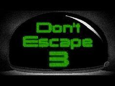 Don't Escape 3 - YouTube