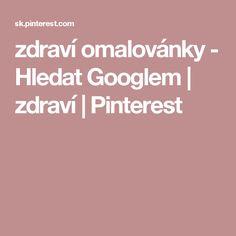 zdraví omalovánky - Hledat Googlem   zdraví   Pinterest