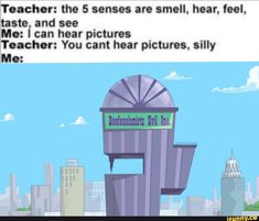 "Touch"": the 5 senses are small. taste and see Mo: [can hear pictures Teacher: You cant hear pictures, silly - iFunny :) Really Funny Memes, Stupid Funny Memes, Funny Relatable Memes, Haha Funny, Funny Shit, Hilarious, Phineas And Ferb Memes, Phineas Und Ferb, Right In The Childhood"