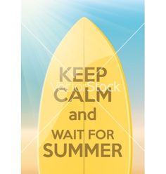 Vacation design keep calm and wait for summer vector 4163706 - by BTRSELLER on VectorStock®