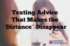 "Texting Advice That Makes the ""Distance"" Disappear - As a certified long distance relationship survivor, Claudia Cox learned first hand that distance is brutal with plenty of possible relationship snafus! Read on for her advice on how to turn your long distance texting tragedy into a successful love affair. #texting #advice #relationships"