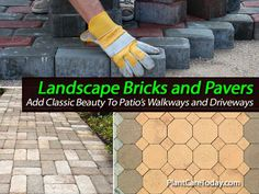 Landscape Bricks and Pavers -  Add Classic Beauty To Patio Walkway and Driveways