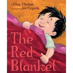 The Red Blanket: A touching and beautiful adoption story that reveals the challenges as well as the joys of forming a new family.  This is a story about a little girl who needed a mommy  and a forgotten blanket that needed a little girl, and a woman who needed them both.  by Eliza Thomas