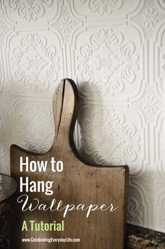 How to Hang Wallpaper tutorial, Celebrating Everyday Life with Jennifer Carroll