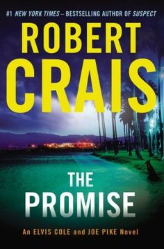 """The Promise: An Elvis Cole and Joe Pike Novel"" by Robert Crais (Nov. 4)"
