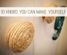 10 Knobs You Can Make Yourself