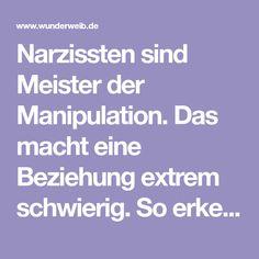 Narzissten sind Meister der Manipulation. Das macht eine Beziehung extrem schwierig. So erkennst du, wenn dein narzisstischer Partner dich