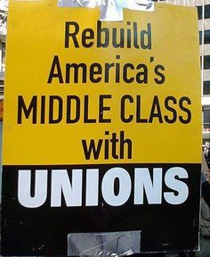 rebuild America's middle class with UNIONS. support unions by BUYING union - visit labor411.org