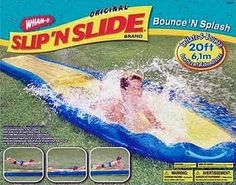 Slp 'N Slide - we had a sloped front lawn that the neighborhood kids all liked for the Slip 'N Slide