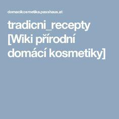 tradicni_recepty [Wiki přírodní domácí kosmetiky]