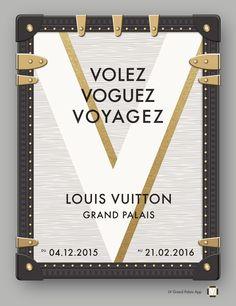 Affiche exposition Louis Vuitton  Exposition «Volez, Voguez, Voyagez» Grand Palais © DR