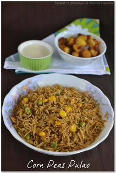 Corn peas pulao..I would leave out the corn.