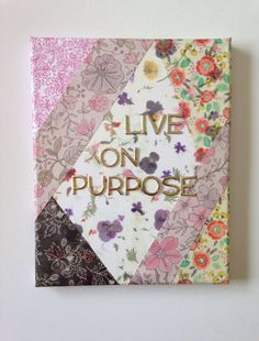 Live on Purpose OOAK quote art mixed media on Etsy, $20.00