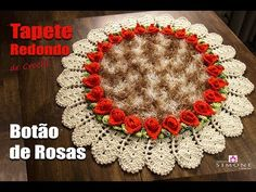 Tapete de Crochê Redondo - Coleção Botões de Rosa - Prof. Simone
