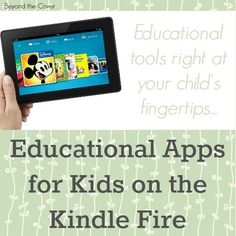 Do you have a Kindle Fire at your home? Well, you can give your kids a fun and educational time on it with these educational apps for the Kindle Fire! | www.beyondthecoverblog.com