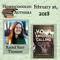 Homeschooled Authors: Rachel Starr Thomson on Your Kingdom Calling