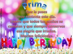 ┌iiiii┐Felíz Cumpleaños┌iiiii┐#Prima Spanish Birthday Wishes, Happy Birthday Wishes, Get Well Cards, Birthday Quotes, Holidays And Events, Friendship Quotes, Birthday Candles, Birthdays, Greeting Cards