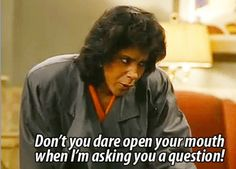 My favorite quote from The Cosby Show. :)