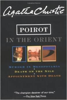 Poirot in the Orient - 2001  This is a three-in-one omnibus of Murder in Mesopotamia, Death on the Nile and Appointment with Death, plus an exclusive preface by Agatha Christie on the character of Poirot.